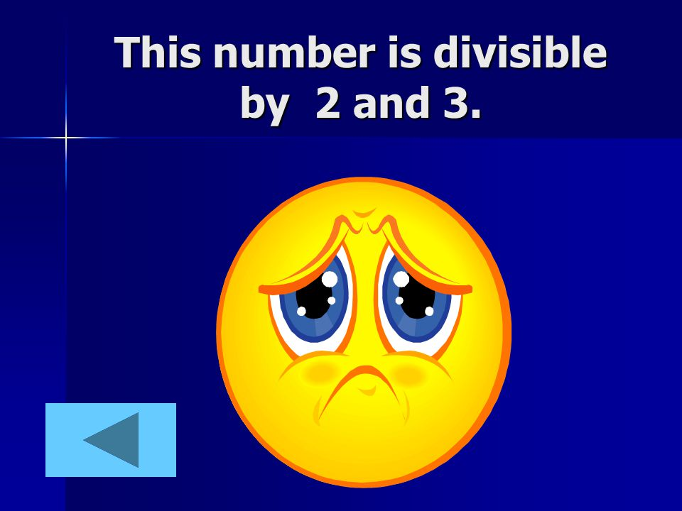 This number is divisible by 2 and 3.
