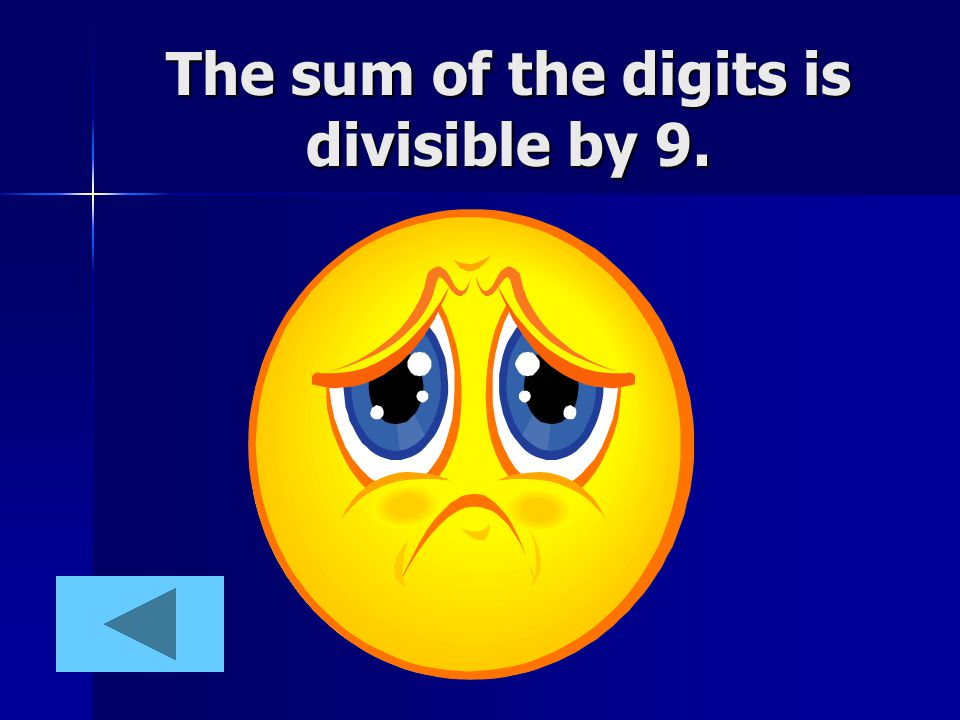 The sum of the digits is divisible by 9.