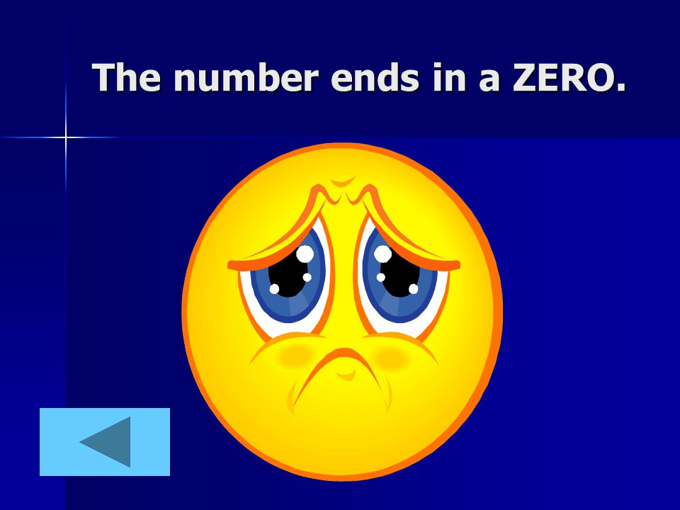 The number ends in a ZERO.