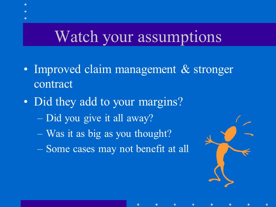 Watch your assumptions