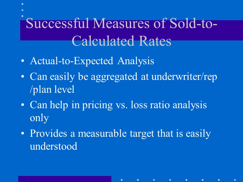 Successful Measures of Sold-to-Calculated Rates