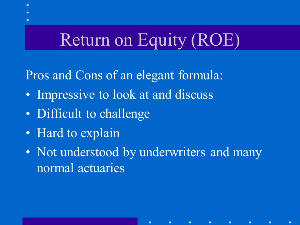Return on Equity (ROE) Pros and Cons of an elegant formula: