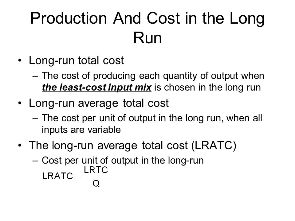 Production And Cost in the Long Run