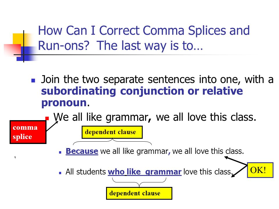 How Can I Correct Comma Splices and Run-ons The last way is to…
