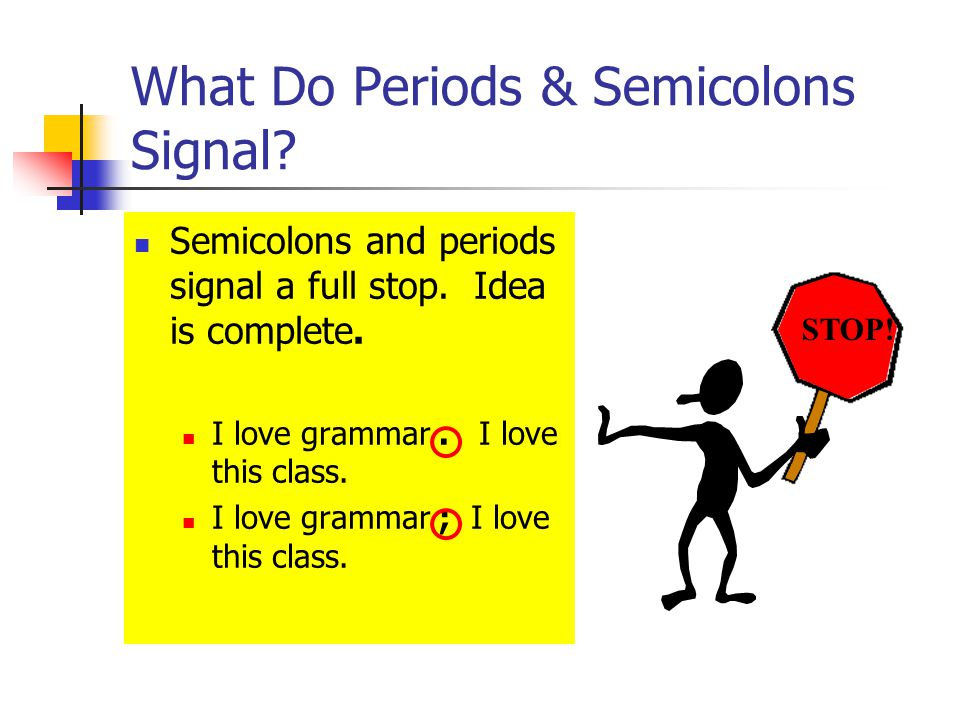 What Do Periods & Semicolons Signal