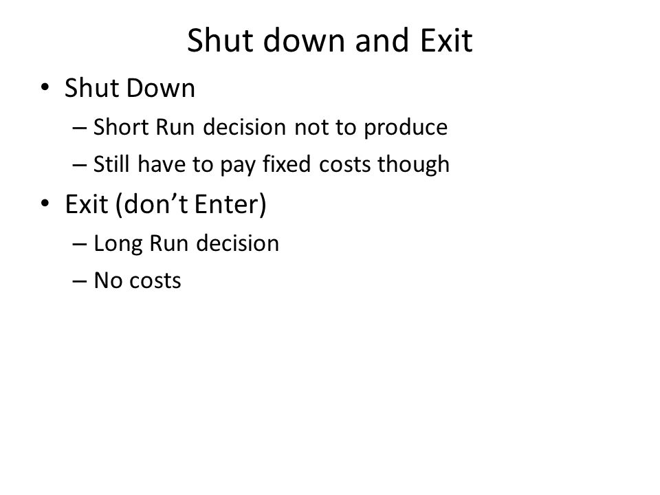 Shut down and Exit Shut Down Exit (don't Enter)