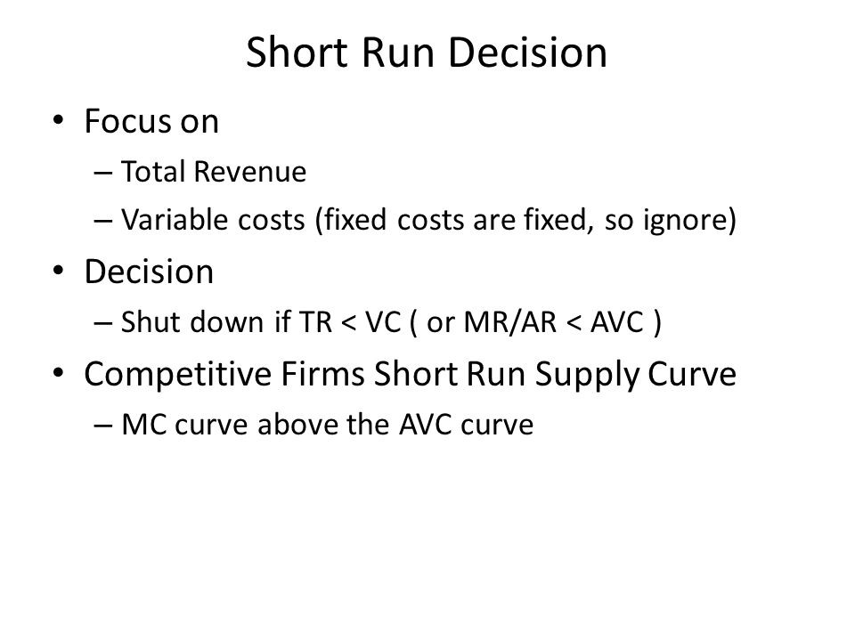 Short Run Decision Focus on Decision
