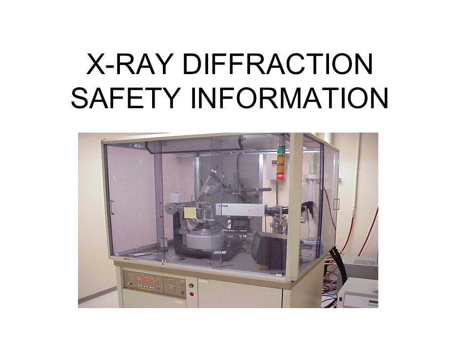 X-RAY DIFFRACTION SAFETY INFORMATION