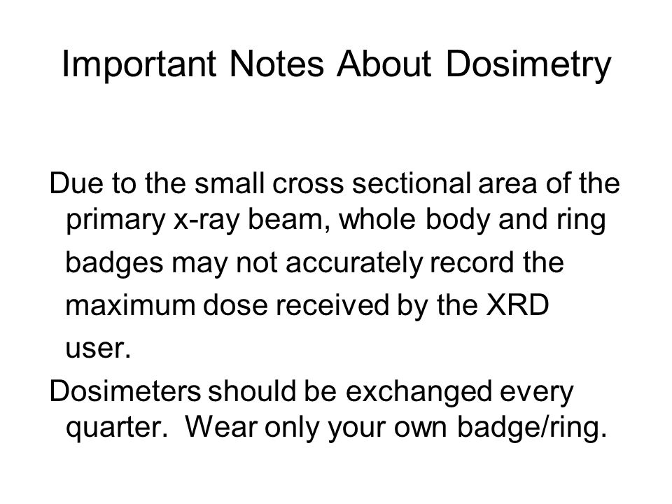 Important Notes About Dosimetry