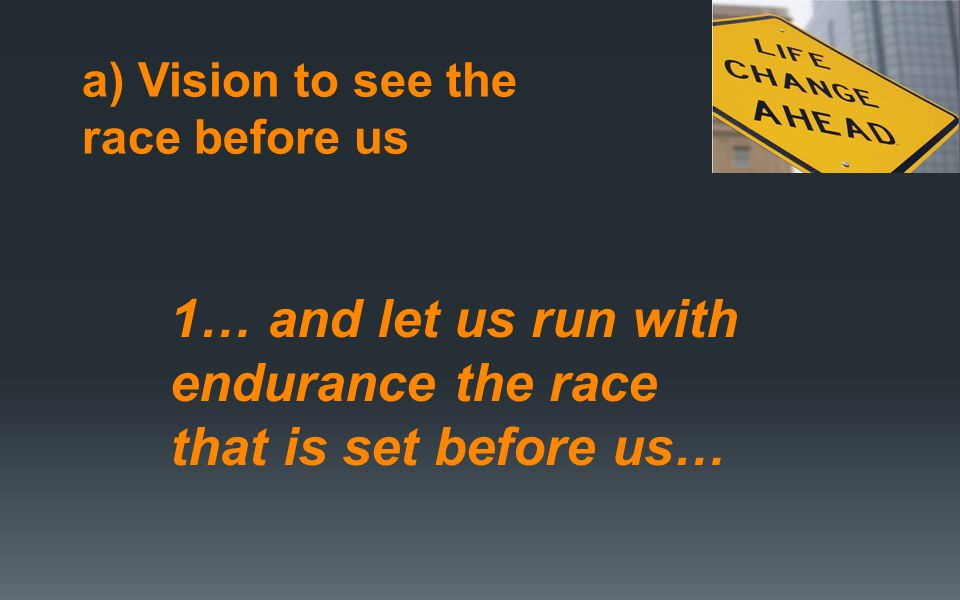 1… and let us run with endurance the race that is set before us…