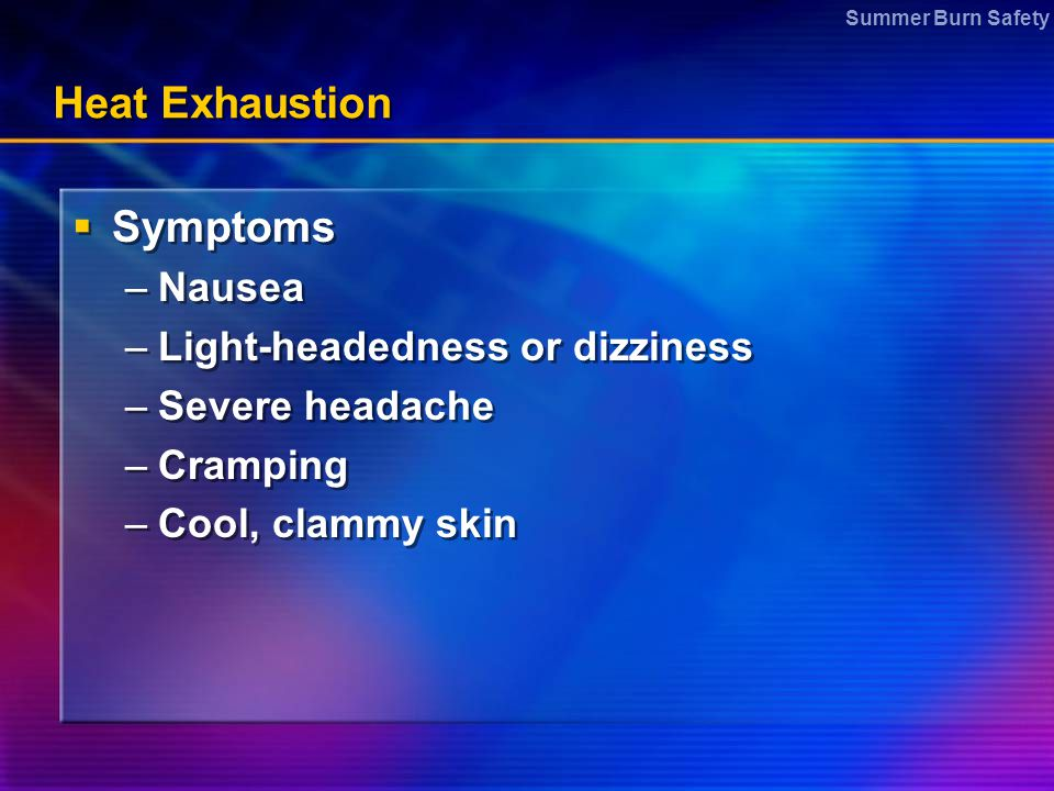 Heat Exhaustion Symptoms Nausea Light-headedness or dizziness