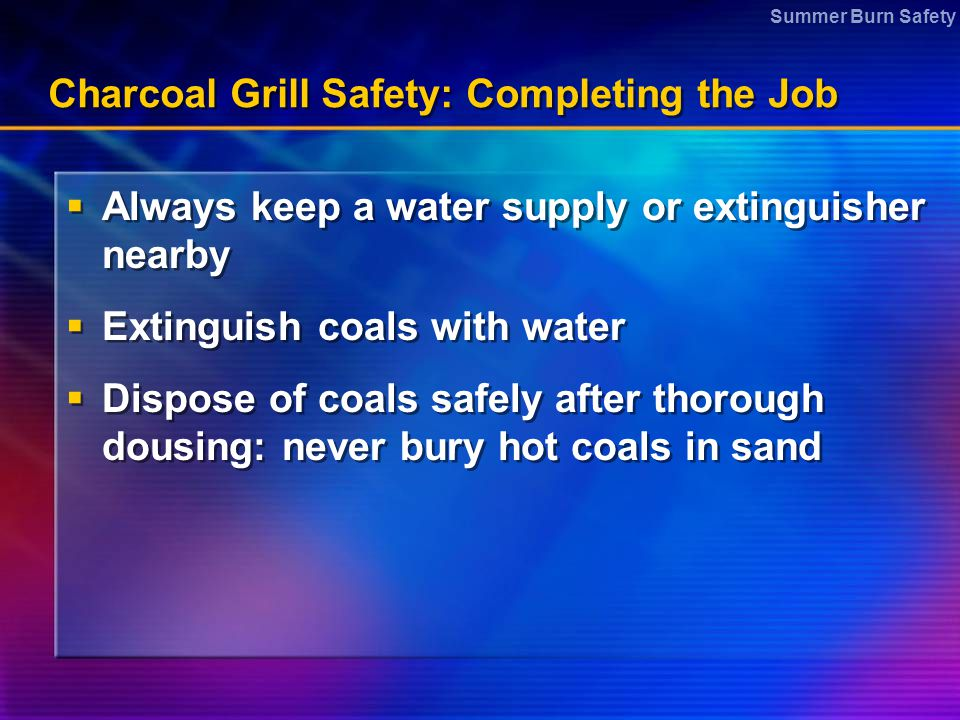Charcoal Grill Safety: Completing the Job