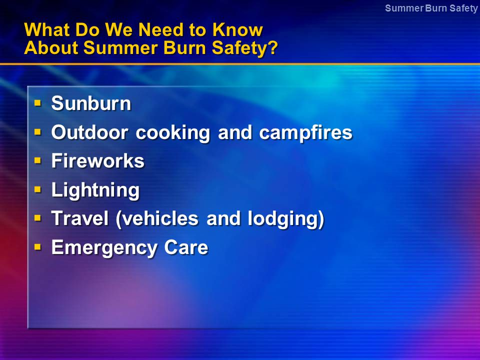 What Do We Need to Know About Summer Burn Safety