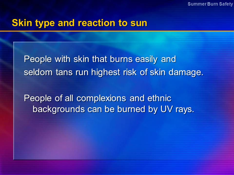 Skin type and reaction to sun