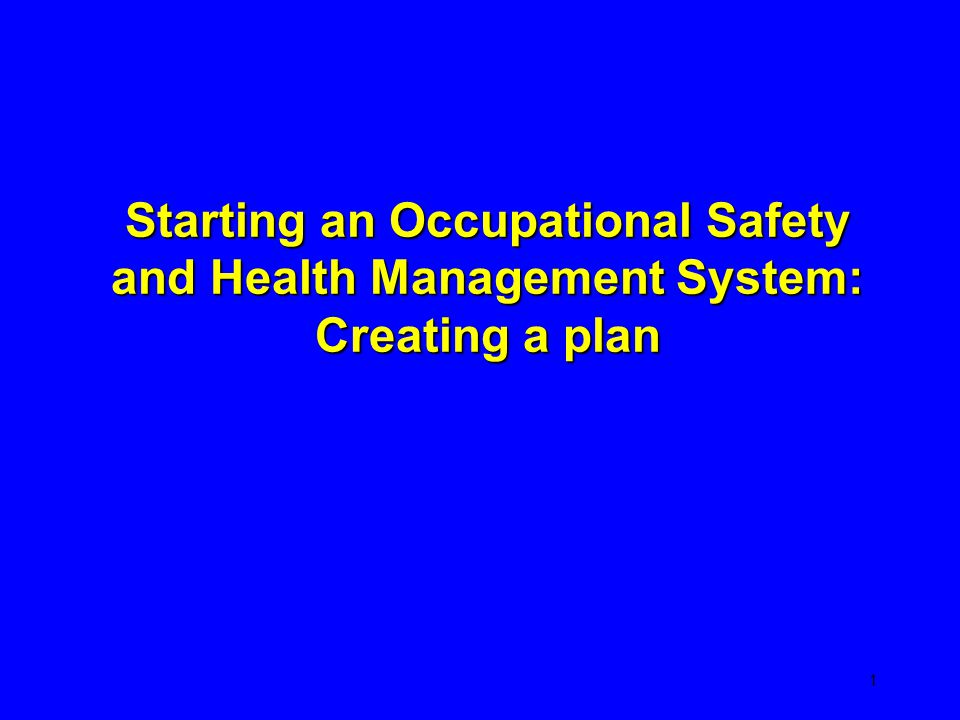 Starting an Occupational Safety and Health Management System: Creating a plan