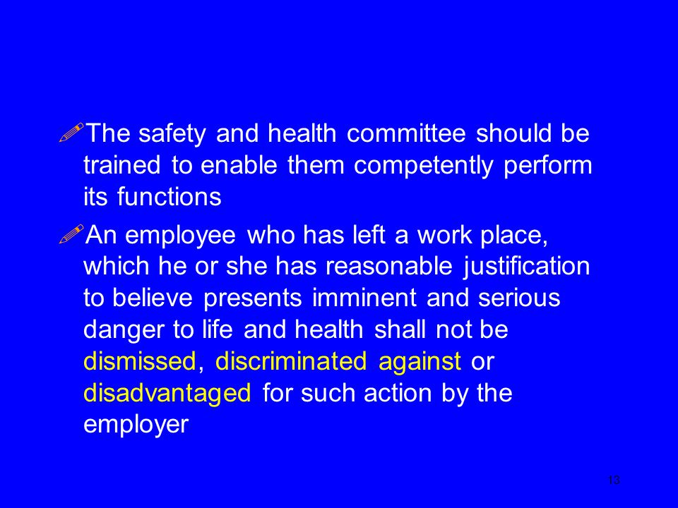 The safety and health committee should be trained to enable them competently perform its functions