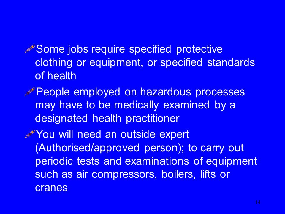 Some jobs require specified protective clothing or equipment, or specified standards of health