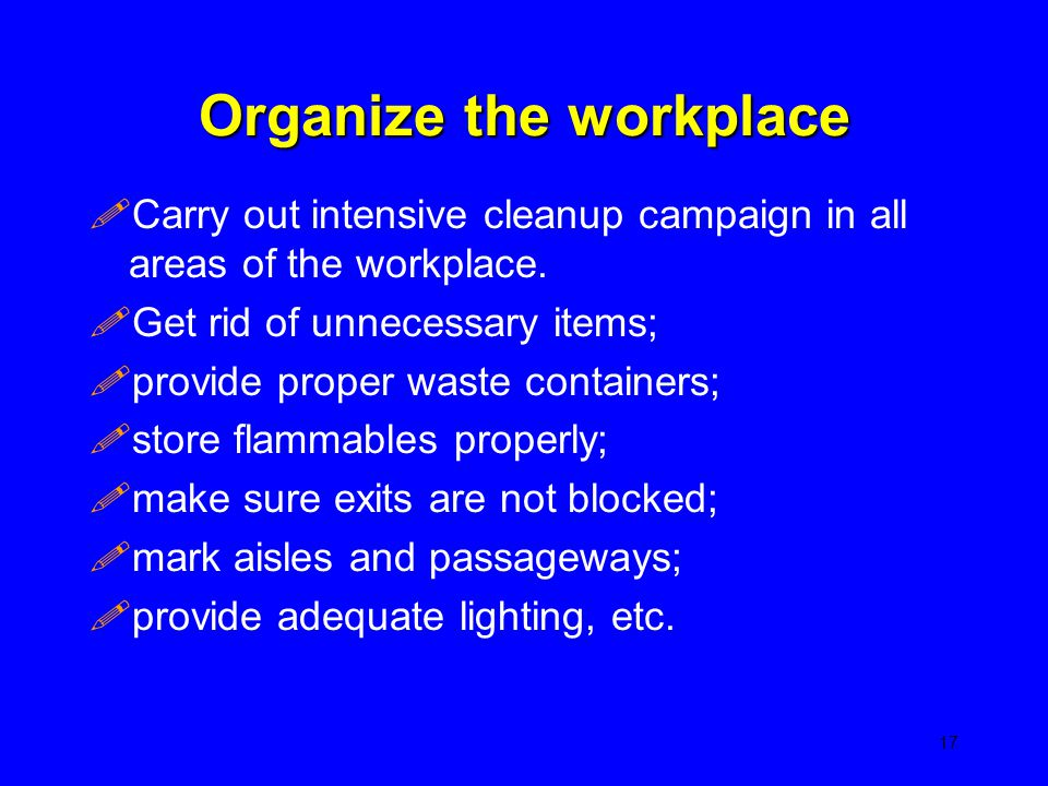 Organize the workplace