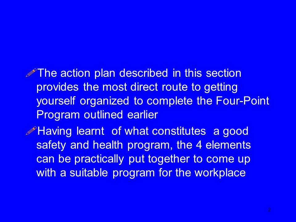 The action plan described in this section provides the most direct route to getting yourself organized to complete the Four-Point Program outlined earlier