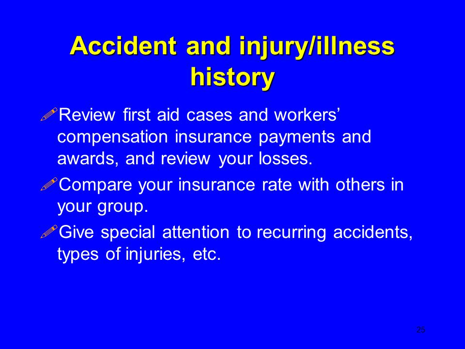 Accident and injury/illness history