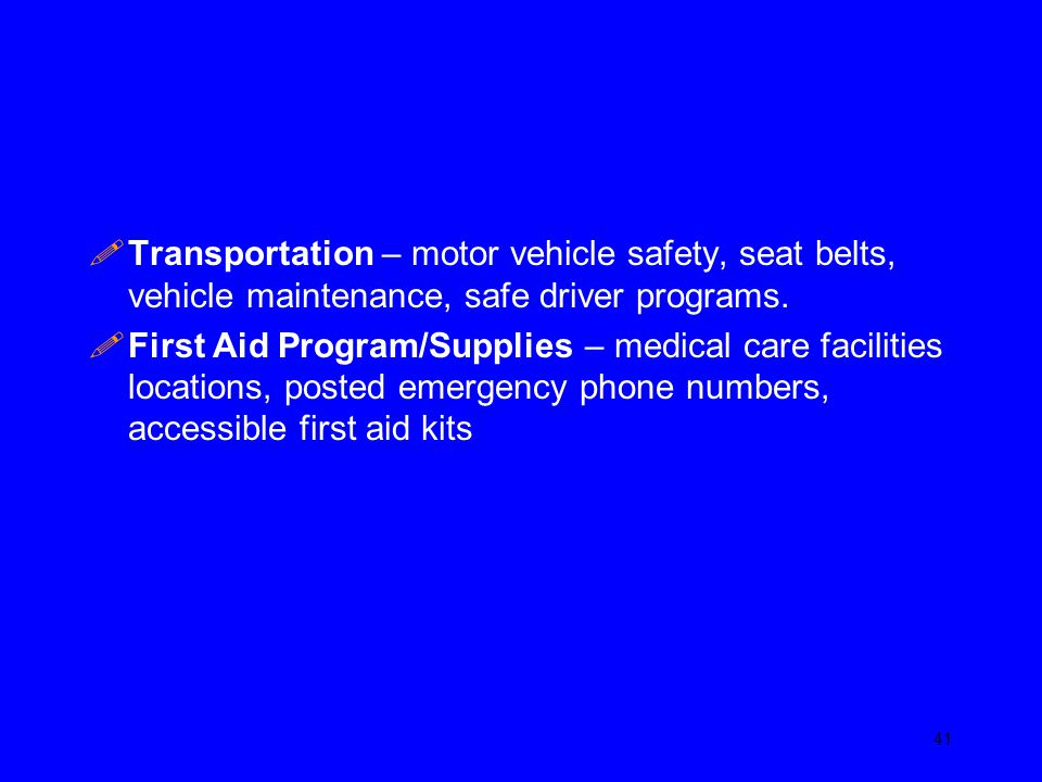 Transportation – motor vehicle safety, seat belts, vehicle maintenance, safe driver programs.
