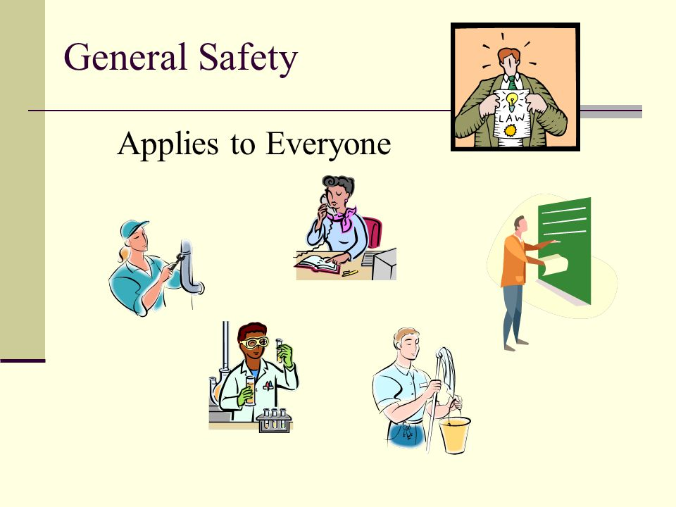 General Safety Applies to Everyone