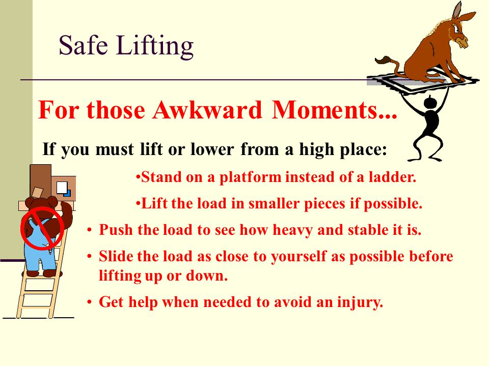 Safe Lifting For those Awkward Moments...