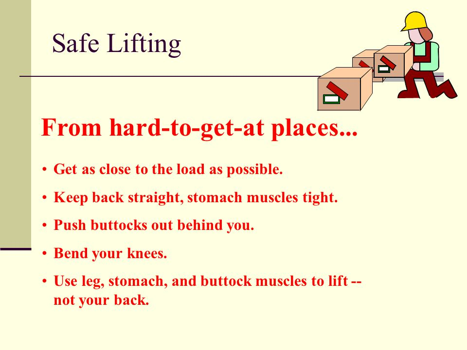 Safe Lifting From hard-to-get-at places...