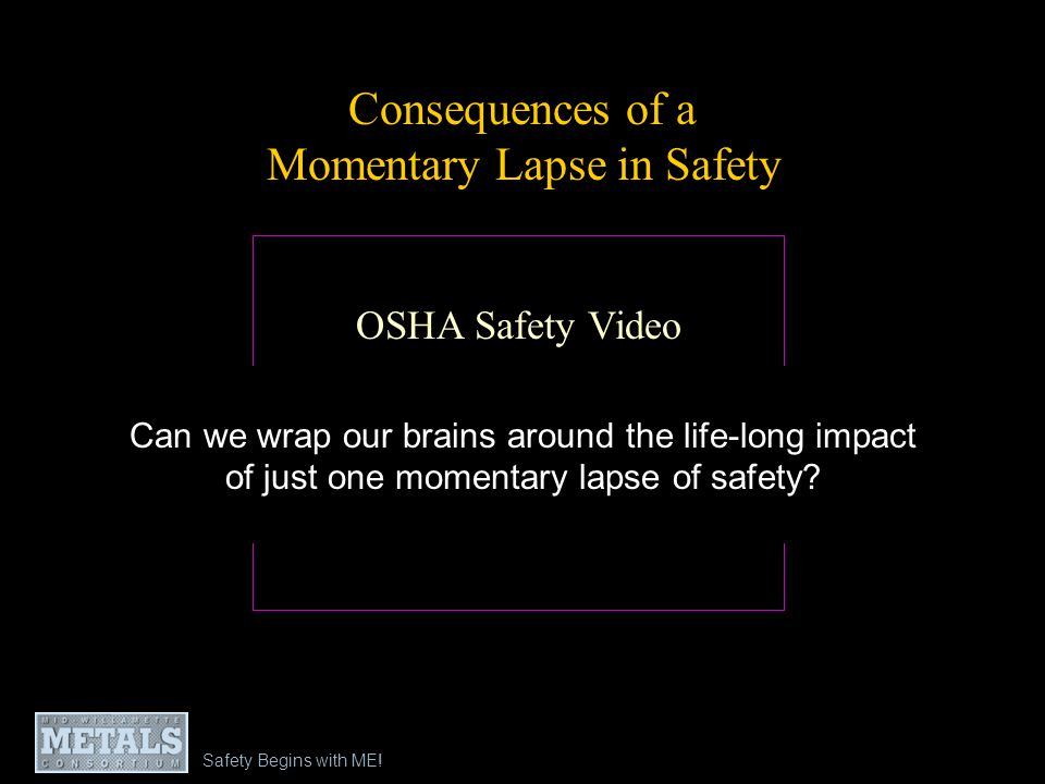 Consequences of a Momentary Lapse in Safety