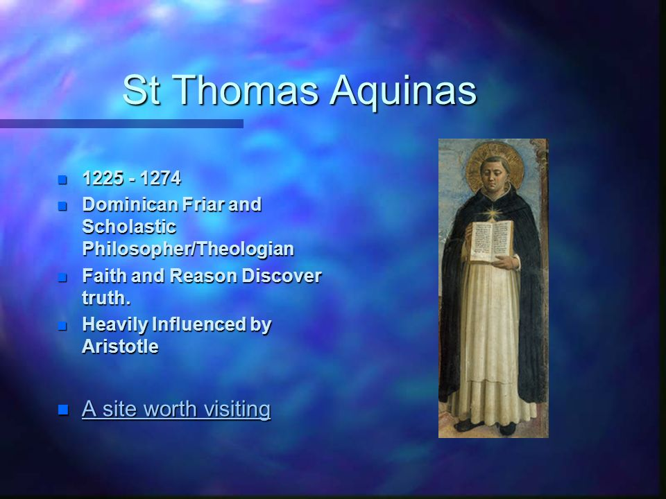 St Thomas Aquinas A site worth visiting 1225 - 1274