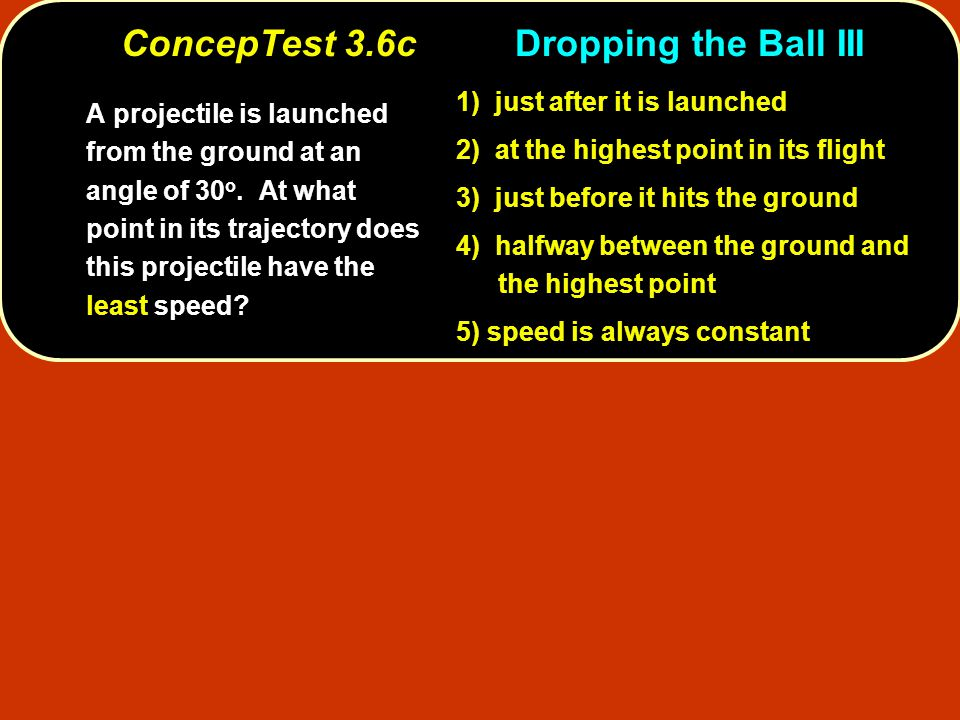 ConcepTest 3.6c Dropping the Ball III