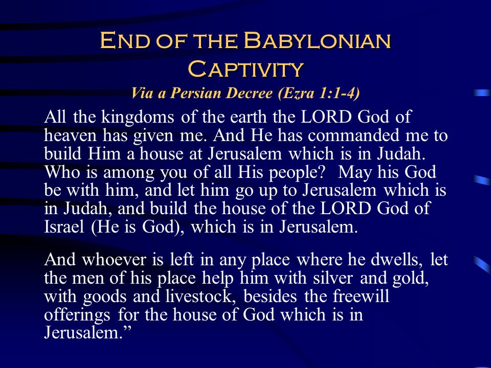 End of the Babylonian Captivity Via a Persian Decree (Ezra 1:1-4)