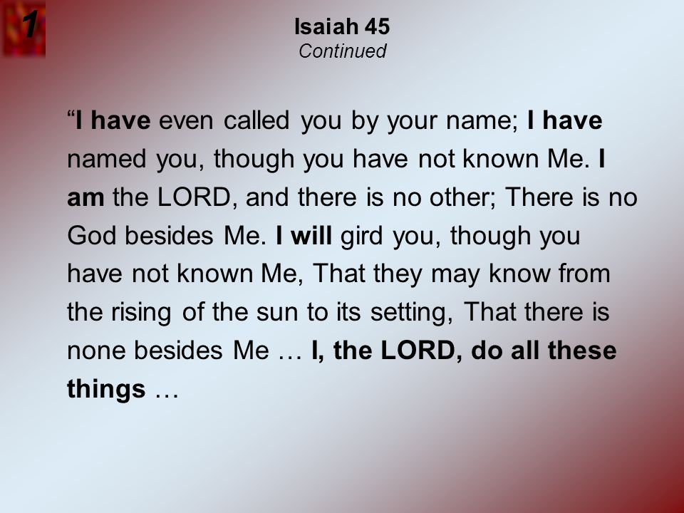 1 Isaiah 45 Continued.
