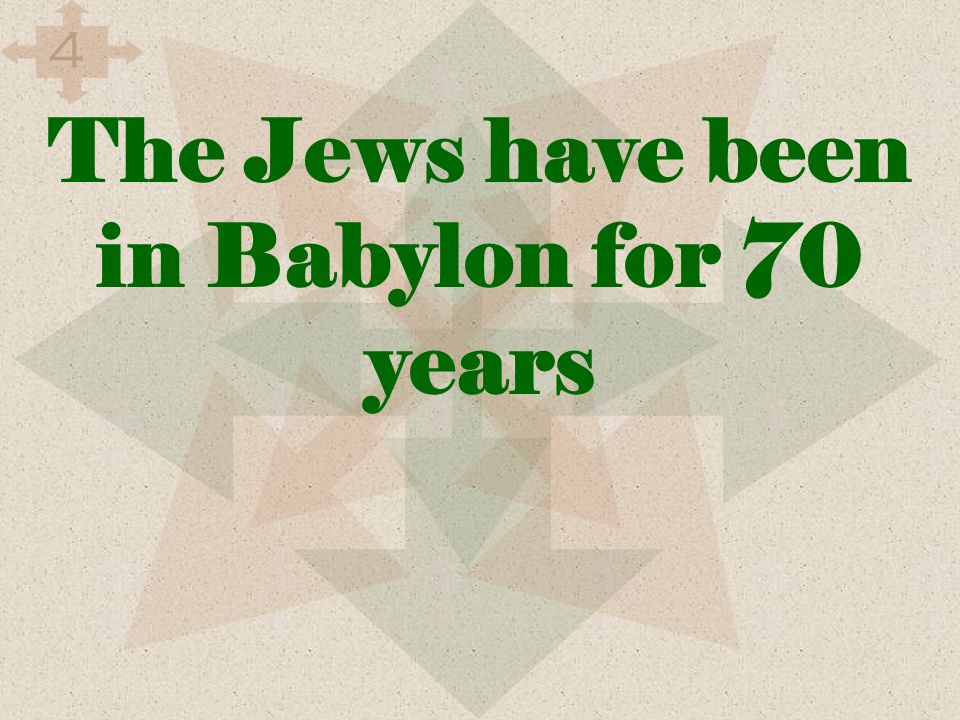 The Jews have been in Babylon for 70 years