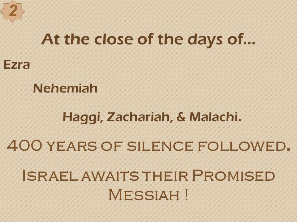 400 years of silence followed.