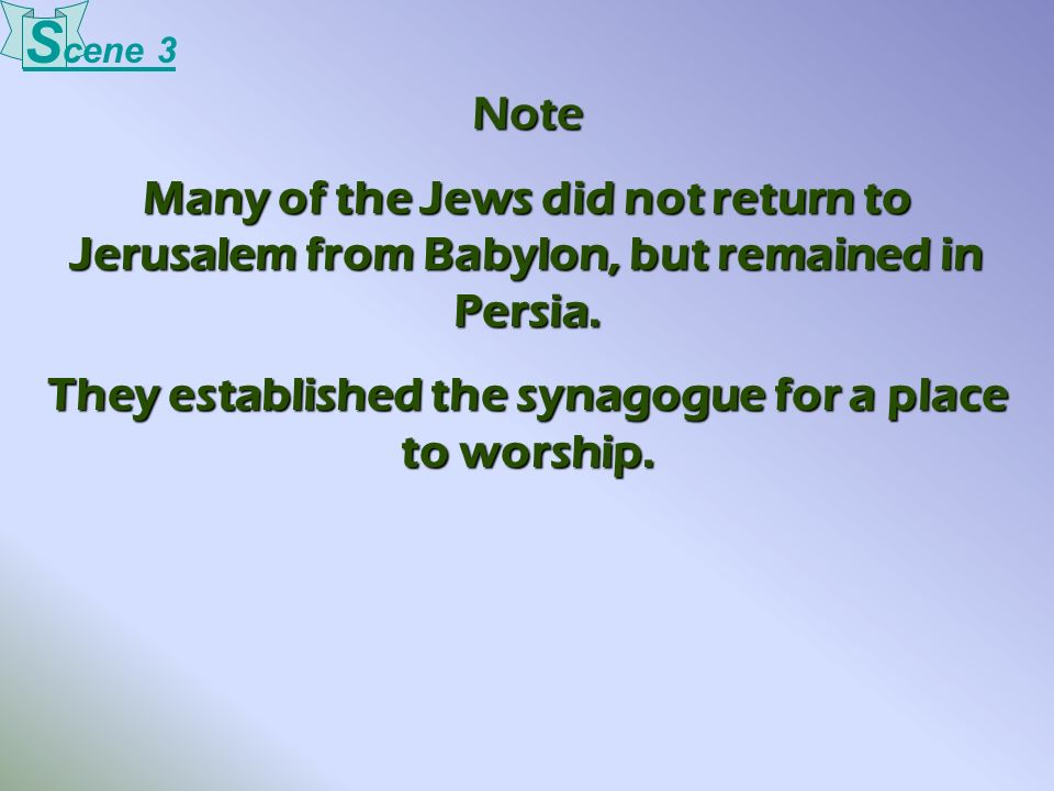 They established the synagogue for a place to worship.