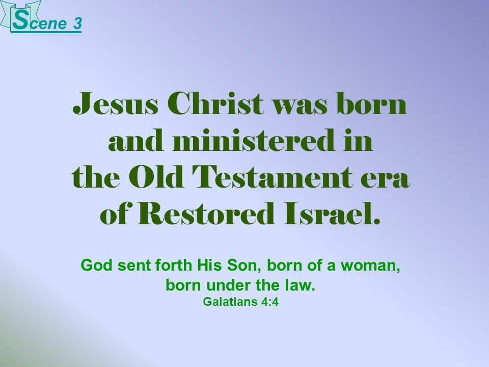 God sent forth His Son, born of a woman, born under the law.
