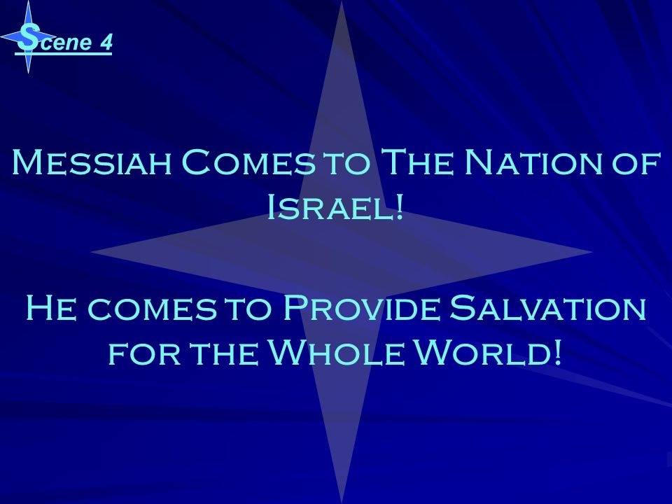 Messiah Comes to The Nation of Israel!