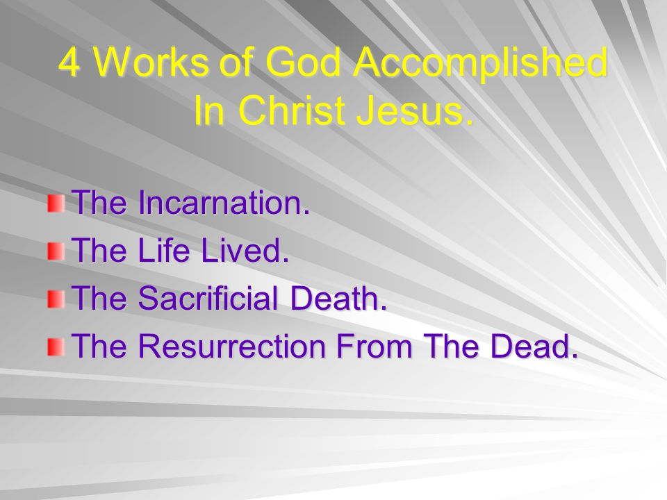 4 Works of God Accomplished In Christ Jesus.