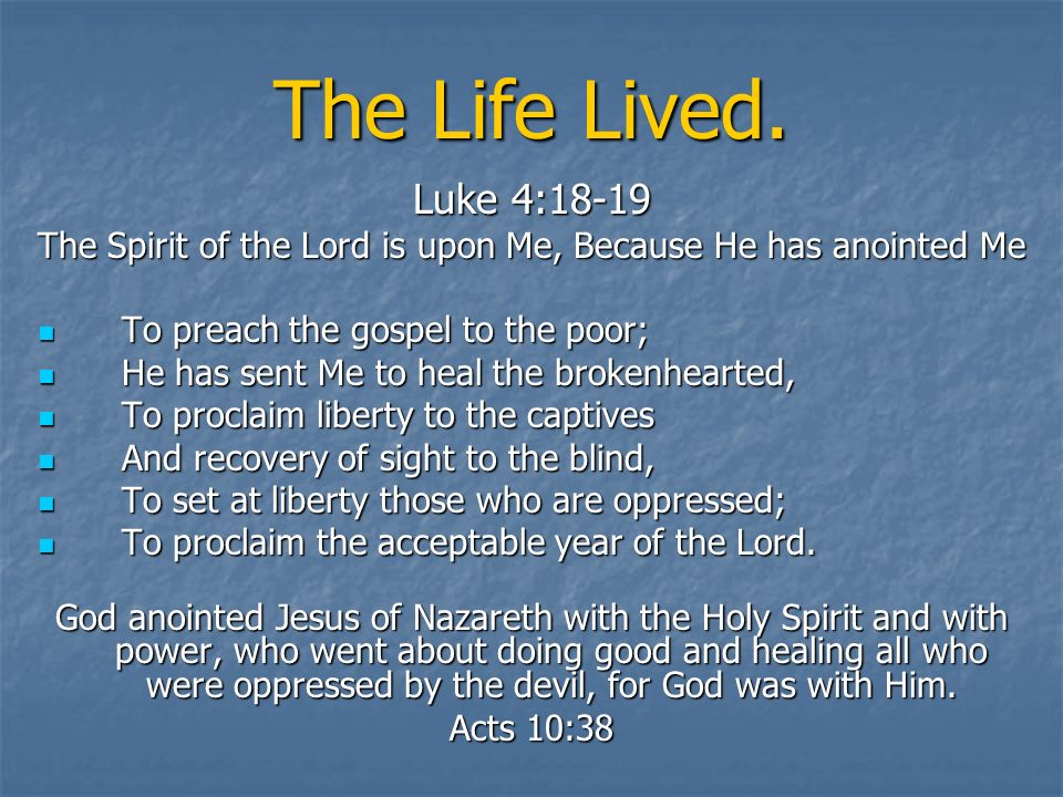 The Spirit of the Lord is upon Me, Because He has anointed Me