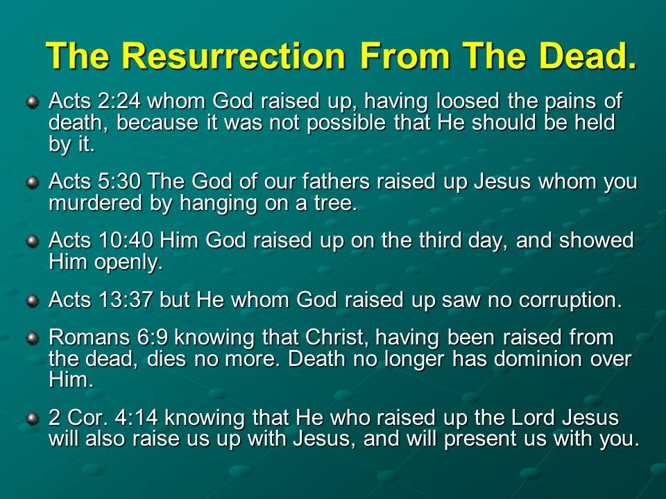The Resurrection From The Dead.