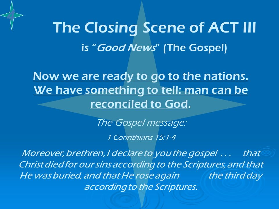The Closing Scene of ACT III is Good News (The Gospel)