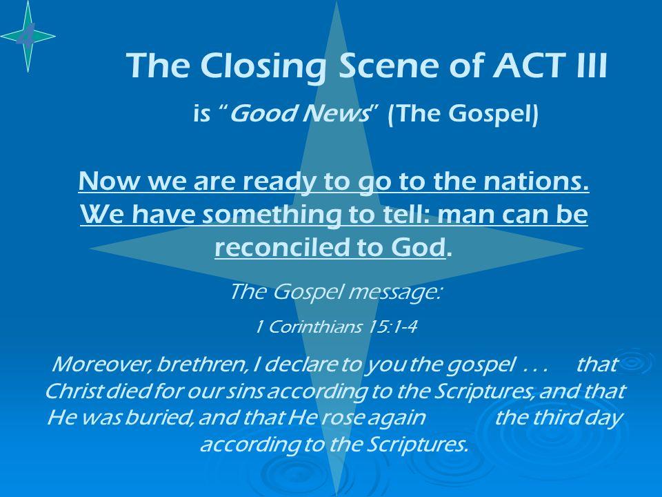 The Closing Scene of ACT III is Good News (The Gospel)