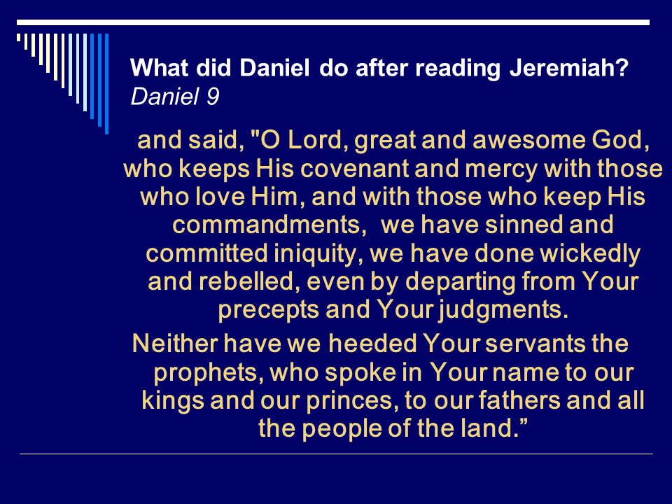 What did Daniel do after reading Jeremiah Daniel 9