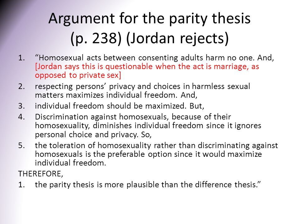 Argument for the parity thesis (p. 238) (Jordan rejects)