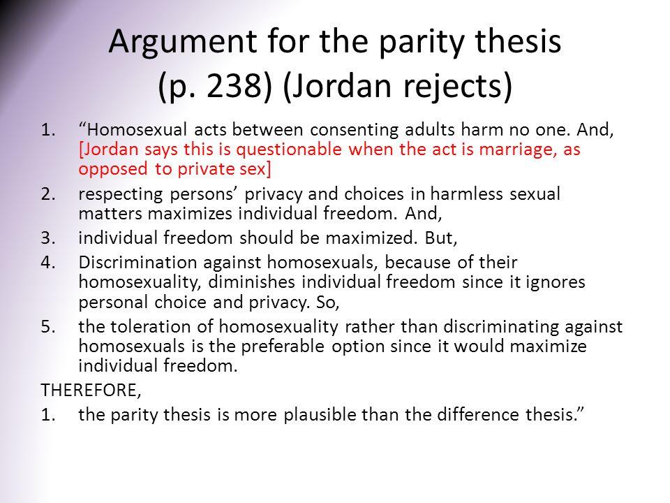 Argument for the parity thesis (p. 238) (Jordan rejects)