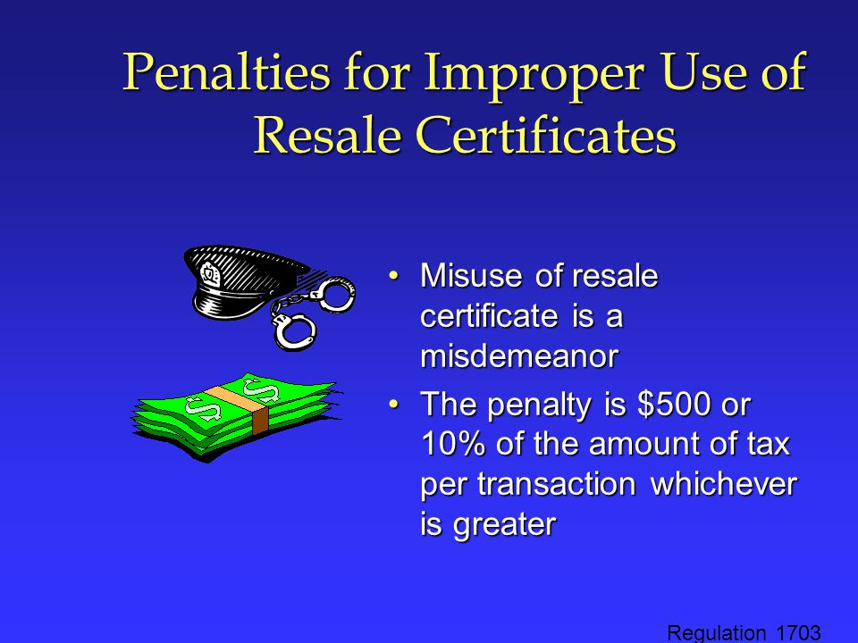 Penalties for Improper Use of Resale Certificates
