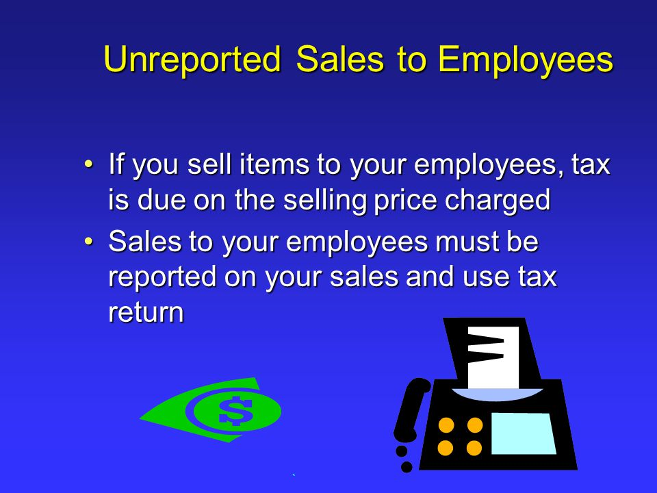 Unreported Sales to Employees