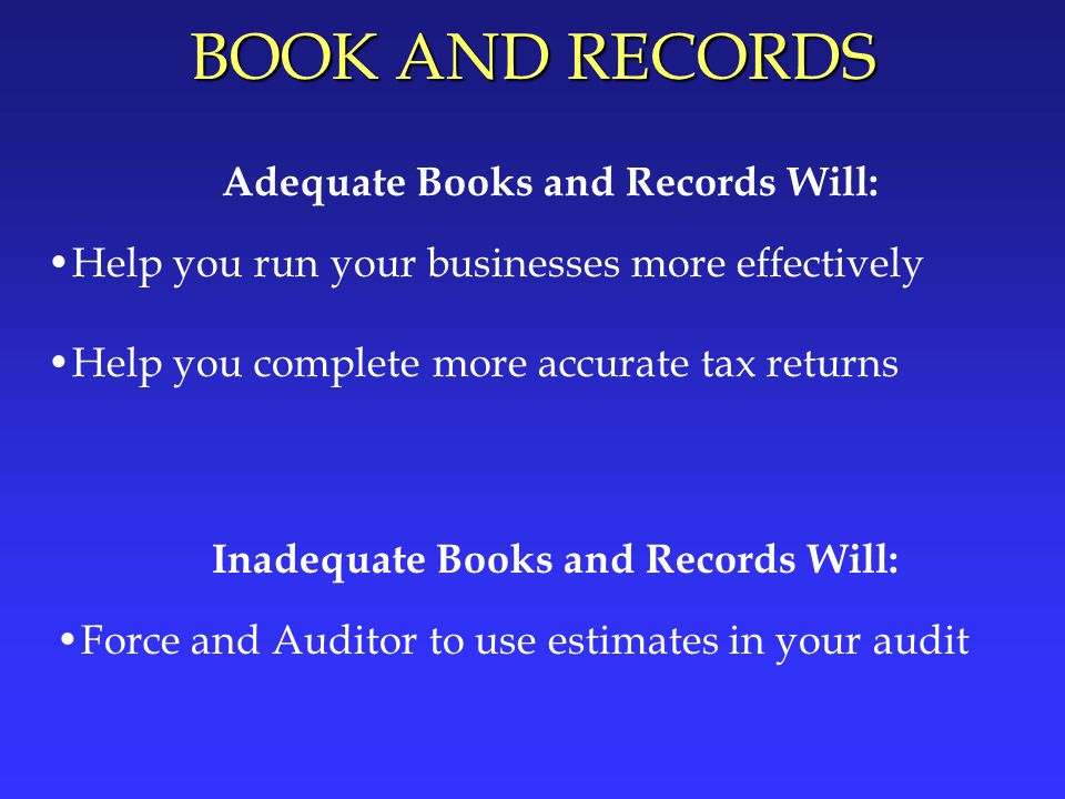 Adequate Books and Records Will: Inadequate Books and Records Will: