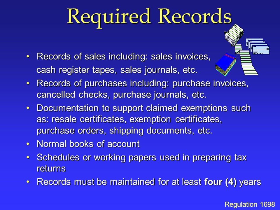Required Records Records of sales including: sales invoices,